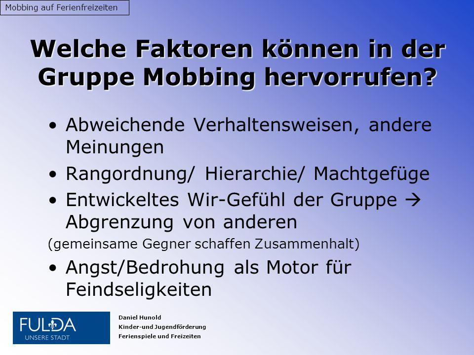 Welche Faktoren können in der Gruppe Mobbing hervorrufen