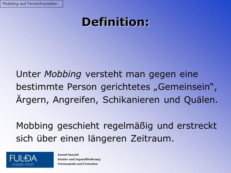 Definition: Unter Mobbing versteht man gegen eine