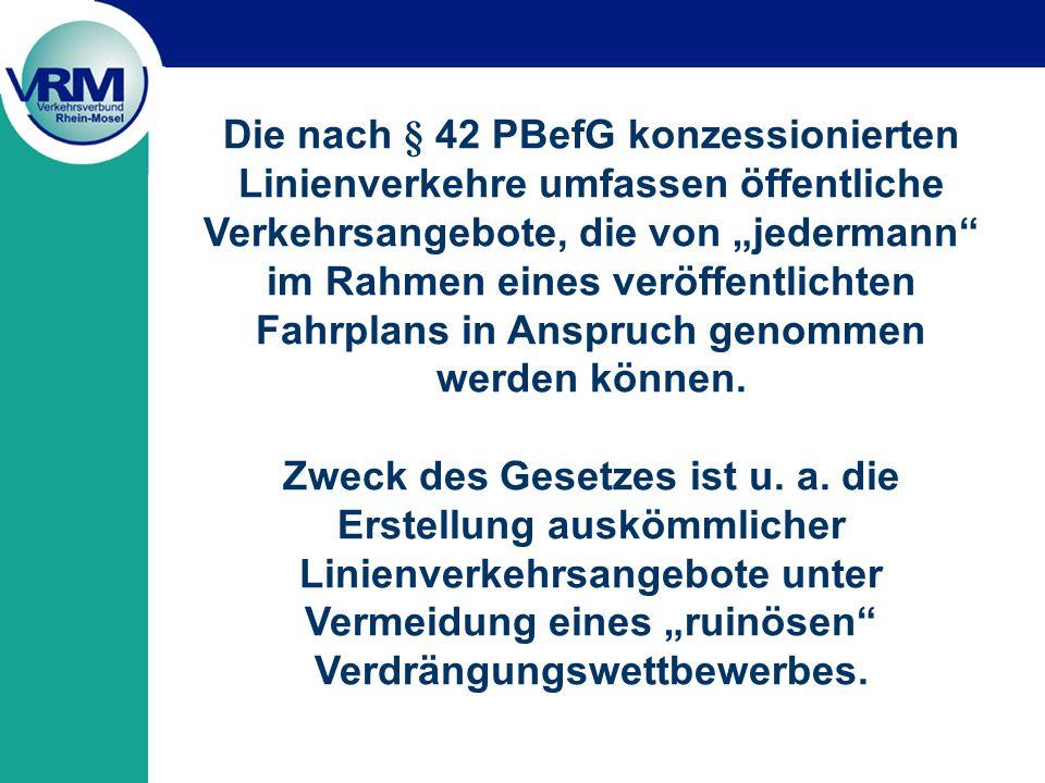 """Die nach § 42 PBefG konzessionierten Linienverkehre umfassen öffentliche Verkehrsangebote, die von """"jedermann im Rahmen eines veröffentlichten Fahrplans in Anspruch genommen werden können."""