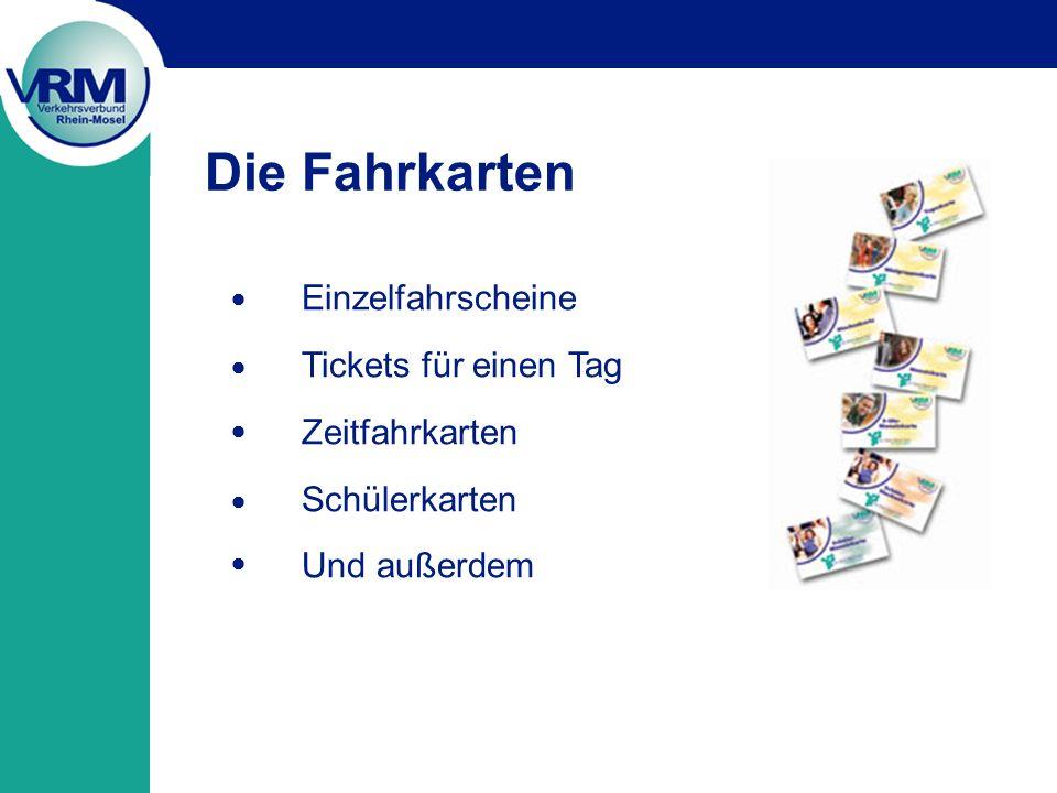 Die Fahrkarten Einzelfahrscheine Tickets für einen Tag Zeitfahrkarten