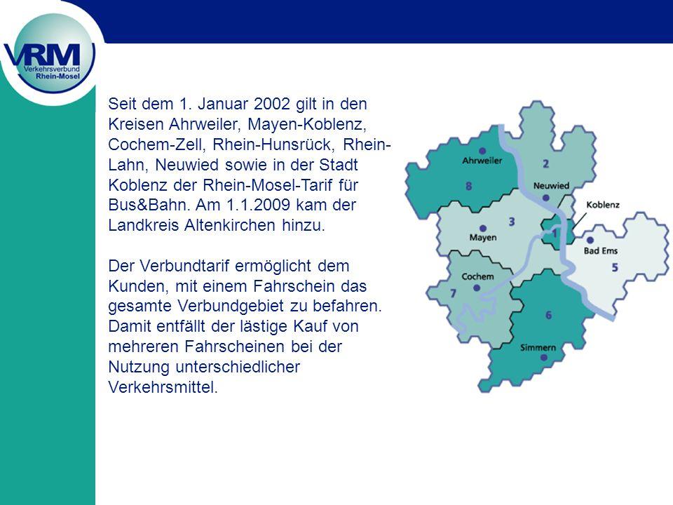 Seit dem 1. Januar 2002 gilt in den Kreisen Ahrweiler, Mayen-Koblenz, Cochem-Zell, Rhein-Hunsrück, Rhein-Lahn, Neuwied sowie in der Stadt Koblenz der Rhein-Mosel-Tarif für Bus&Bahn. Am 1.1.2009 kam der