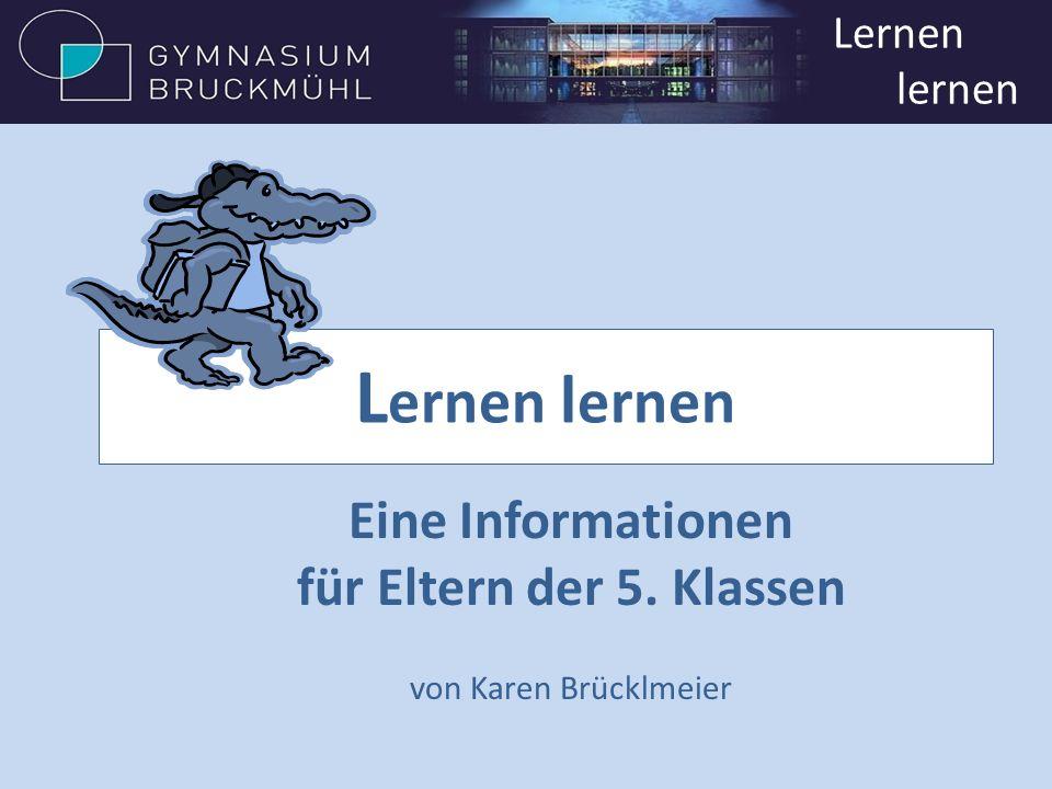 Lernen lernen Eine Informationen für Eltern der 5. Klassen
