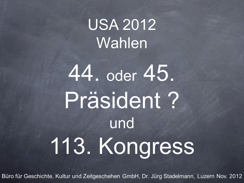 44. oder 45. Präsident 113. Kongress USA 2012 Wahlen und