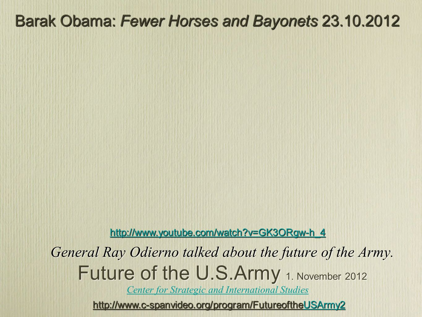 Barak Obama: Fewer Horses and Bayonets 23.10.2012