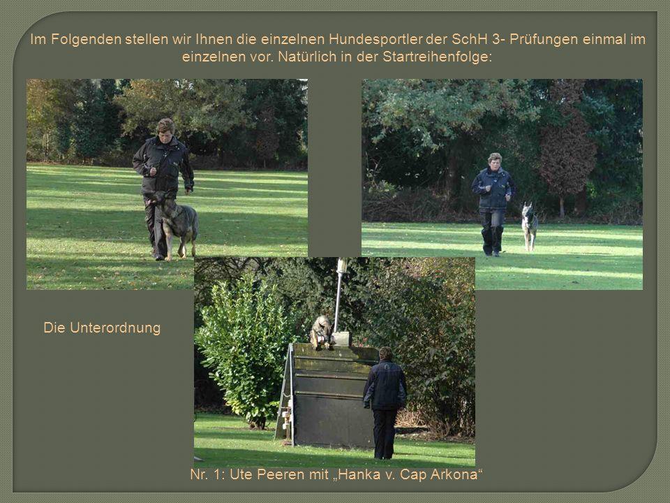 Im Folgenden stellen wir Ihnen die einzelnen Hundesportler der SchH 3- Prüfungen einmal im einzelnen vor. Natürlich in der Startreihenfolge: