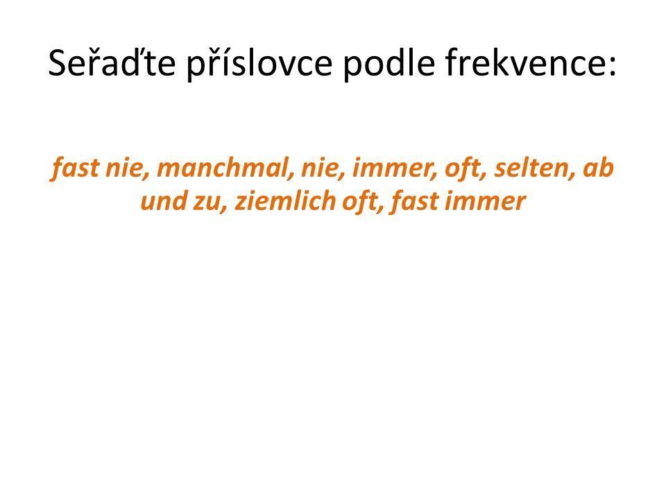 Seřaďte příslovce podle frekvence: