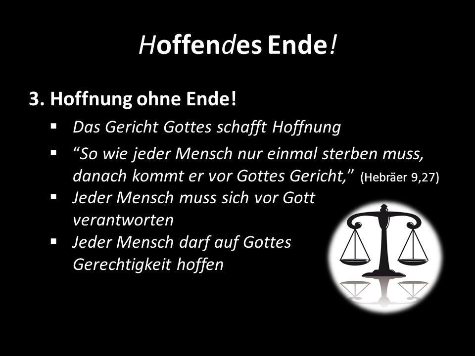 Hoffendes Ende! 3. Hoffnung ohne Ende!