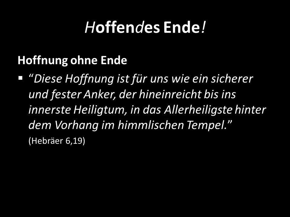 Hoffendes Ende! Hoffnung ohne Ende