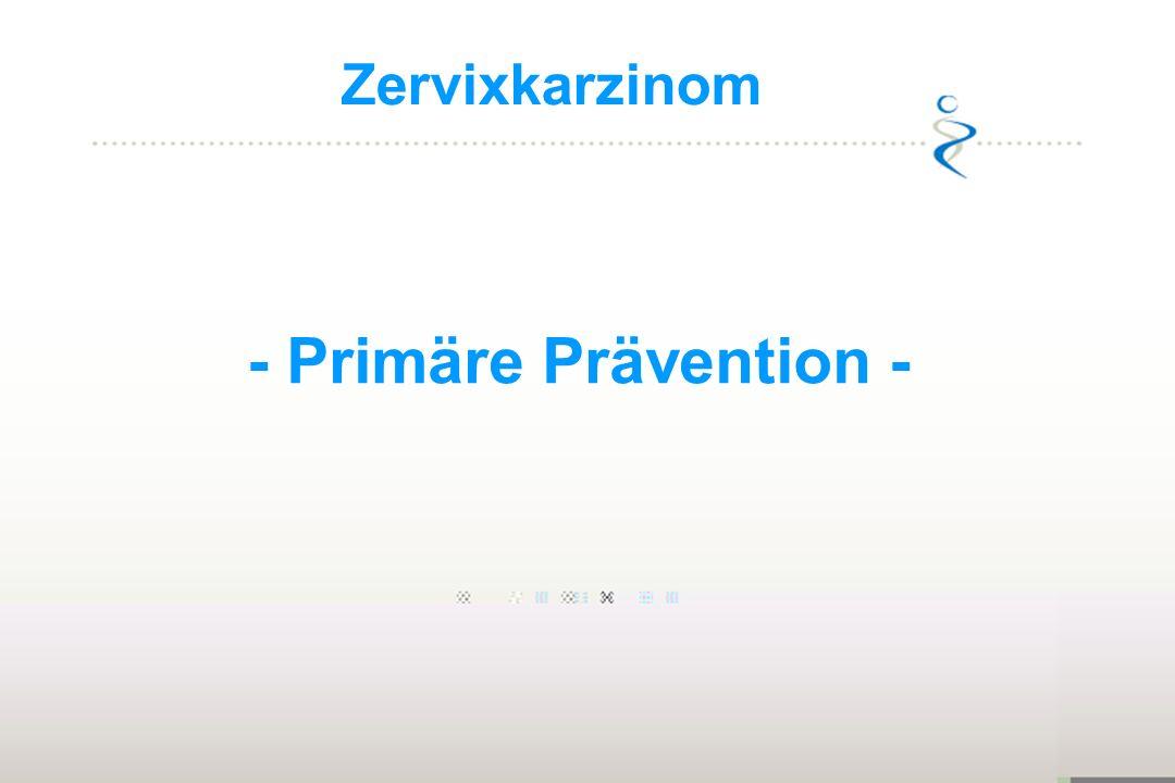 - Primäre Prävention - Zervixkarzinom 19
