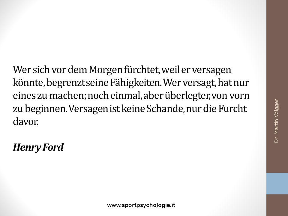 Wer sich vor dem Morgen fürchtet, weil er versagen könnte, begrenzt seine Fähigkeiten. Wer versagt, hat nur eines zu machen; noch einmal, aber überlegter, von vorn zu beginnen. Versagen ist keine Schande, nur die Furcht davor. Henry Ford