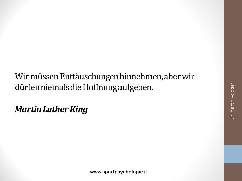 Wir müssen Enttäuschungen hinnehmen, aber wir dürfen niemals die Hoffnung aufgeben. Martin Luther King
