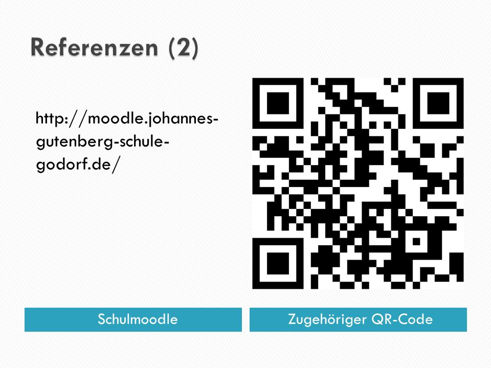Referenzen (2) http://moodle.johannes- gutenberg-schule- godorf.de/