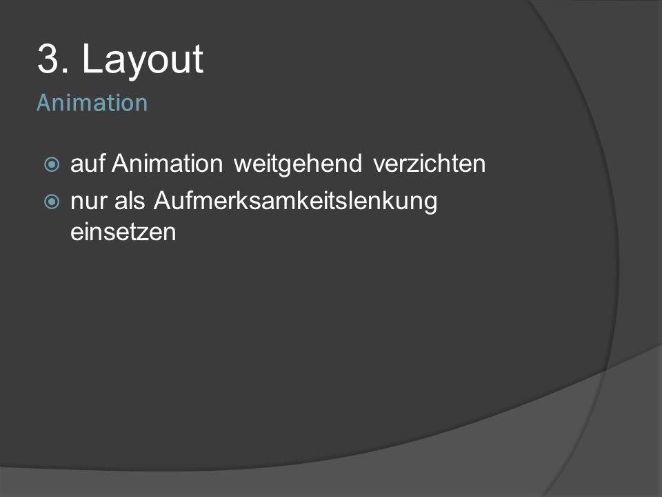 3. Layout Animation auf Animation weitgehend verzichten