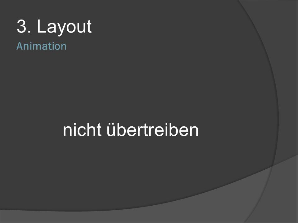 3. Layout Animation nicht übertreiben