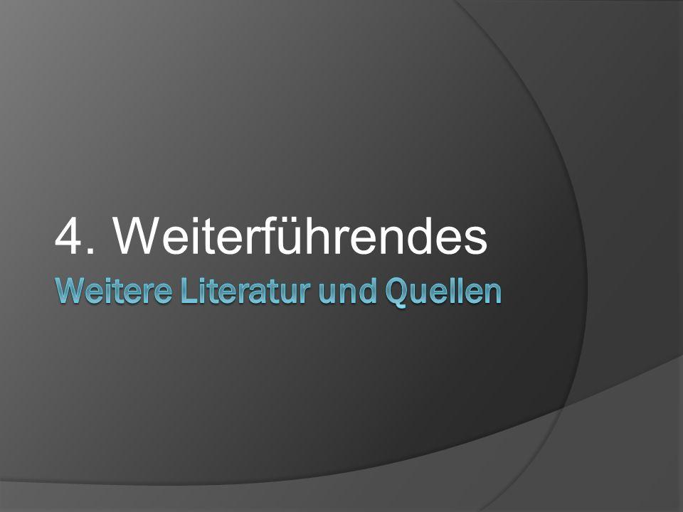 Weitere Literatur und Quellen