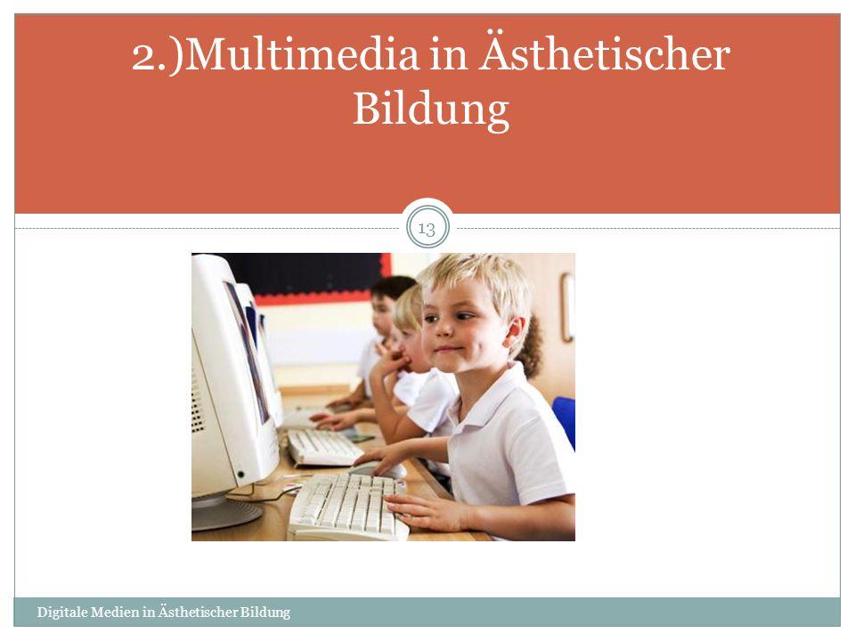 2.)Multimedia in Ästhetischer Bildung