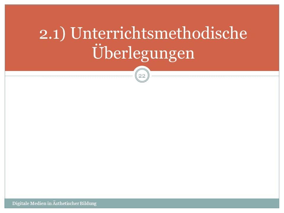 2.1) Unterrichtsmethodische Überlegungen