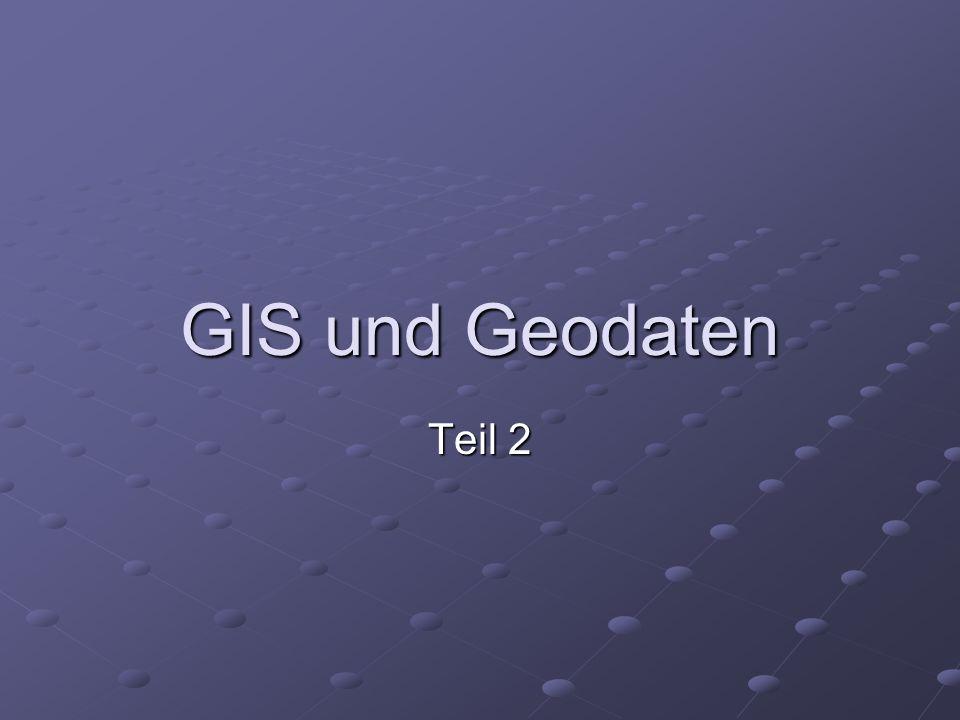 GIS und Geodaten Teil 2