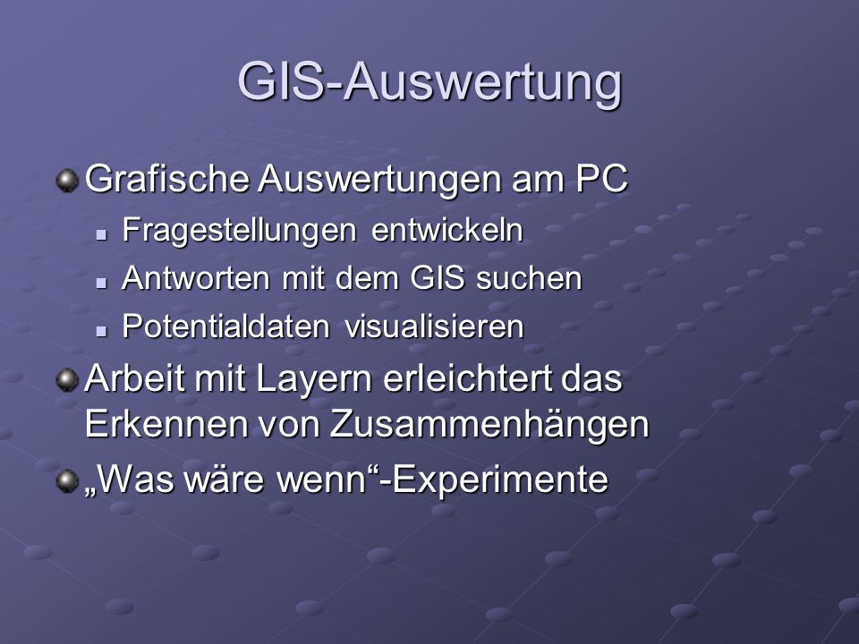 GIS-Auswertung Grafische Auswertungen am PC