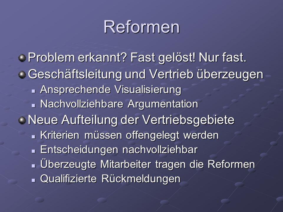 Reformen Problem erkannt Fast gelöst! Nur fast.