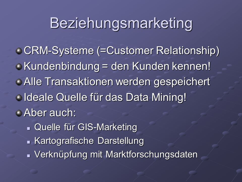 Beziehungsmarketing CRM-Systeme (=Customer Relationship)