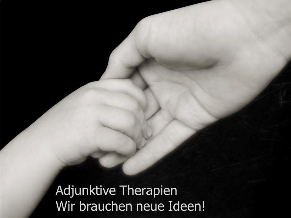 Adjunktive Therapien Wir brauchen neue Ideen!