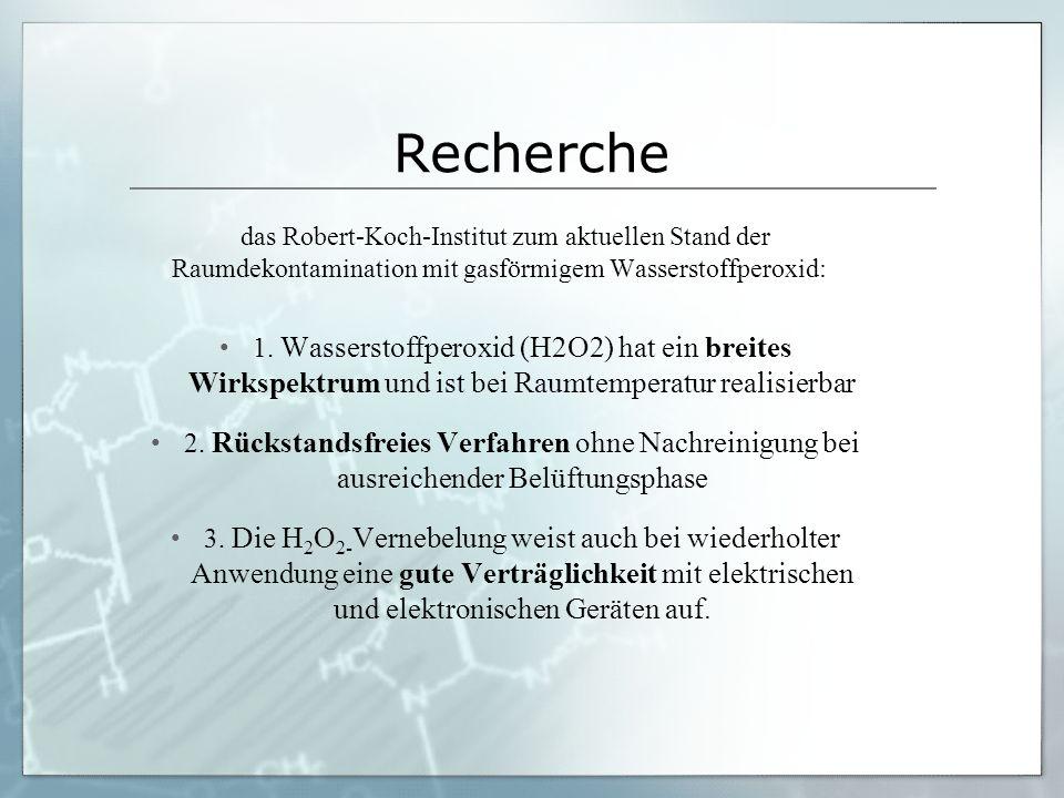 Recherche das Robert-Koch-Institut zum aktuellen Stand der Raumdekontamination mit gasförmigem Wasserstoffperoxid: