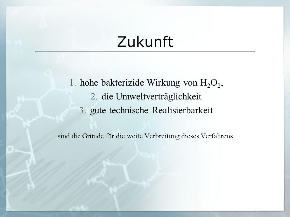 Zukunft hohe bakterizide Wirkung von H2O2, die Umweltverträglichkeit