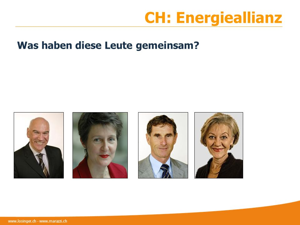 CH: Energieallianz Was haben diese Leute gemeinsam