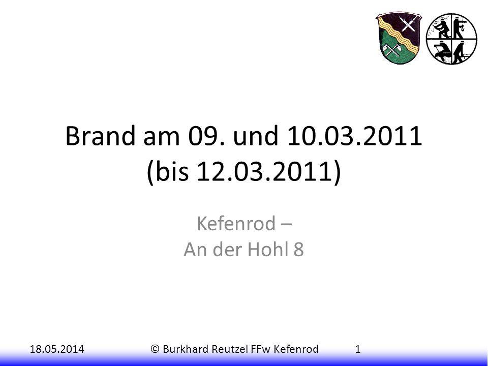 Brand am 09. und 10.03.2011 (bis 12.03.2011) Kefenrod – An der Hohl 8
