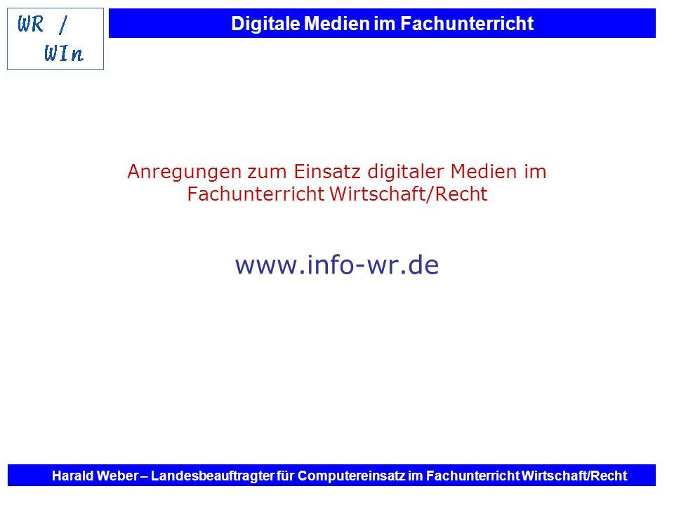 Anregungen zum Einsatz digitaler Medien im Fachunterricht Wirtschaft/Recht www.info-wr.de