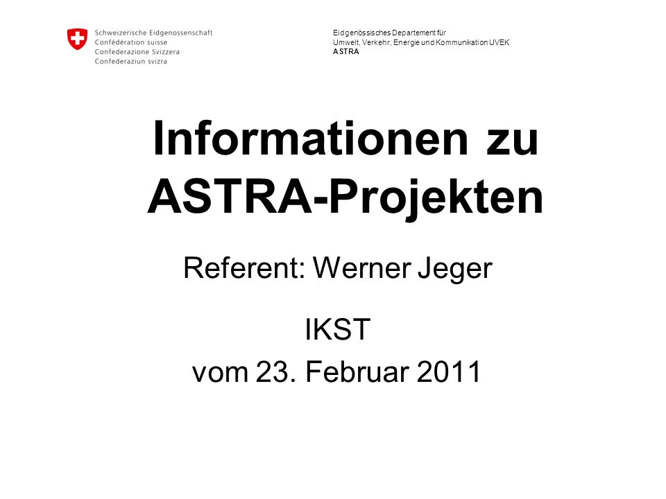 Informationen zu ASTRA-Projekten