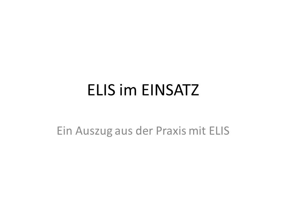 Ein Auszug aus der Praxis mit ELIS