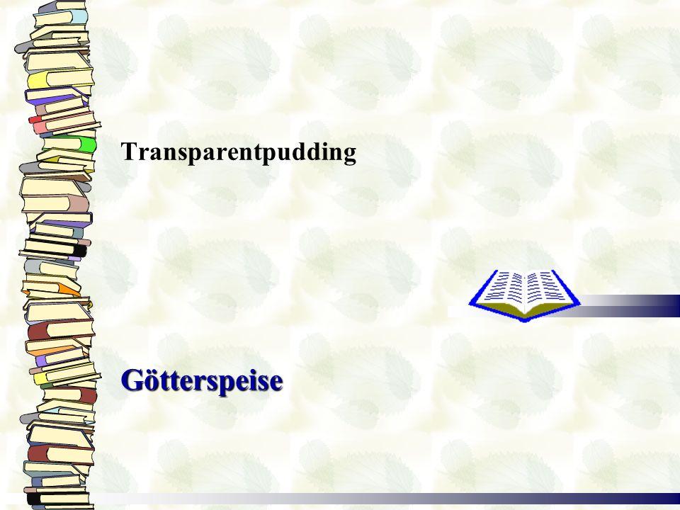 Transparentpudding Götterspeise