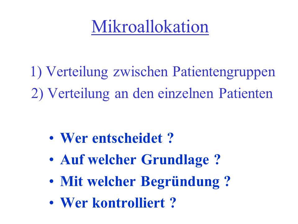 Mikroallokation 1) Verteilung zwischen Patientengruppen 2) Verteilung an den einzelnen Patienten