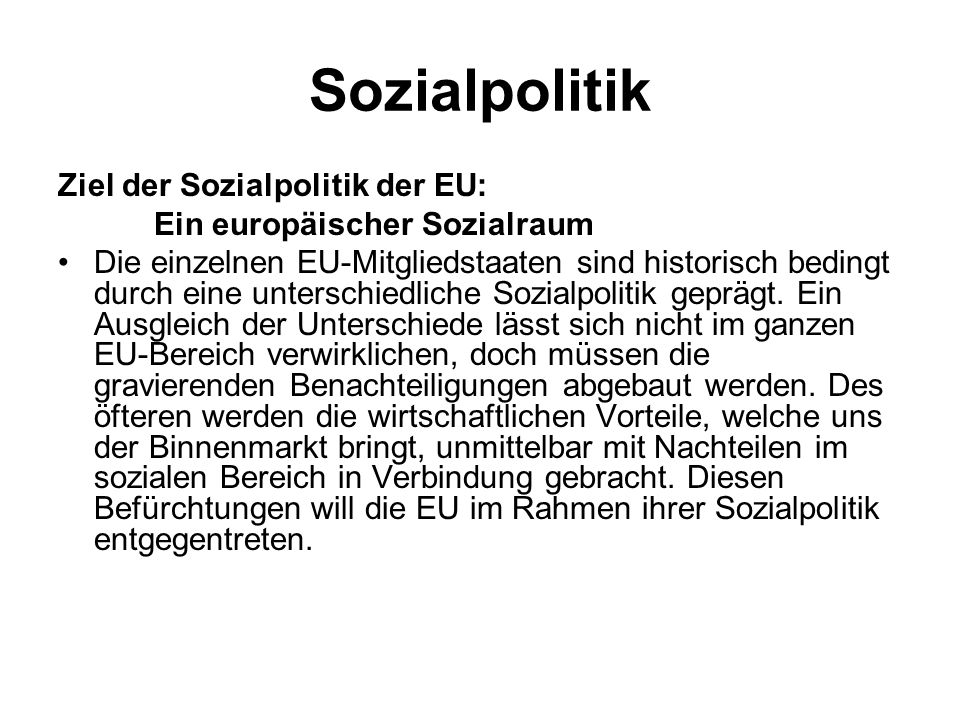 Sozialpolitik Ziel der Sozialpolitik der EU: