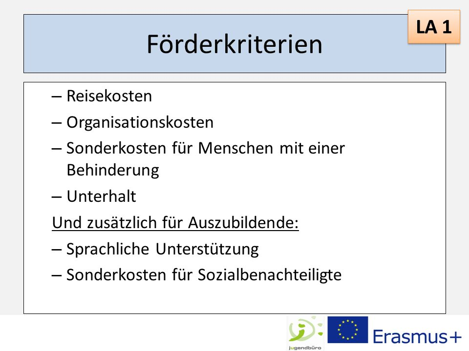 Förderkriterien LA 1 Reisekosten Organisationskosten