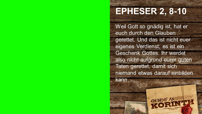 Epheser 2, 8-10 1 EPHESER 2, 8-10.