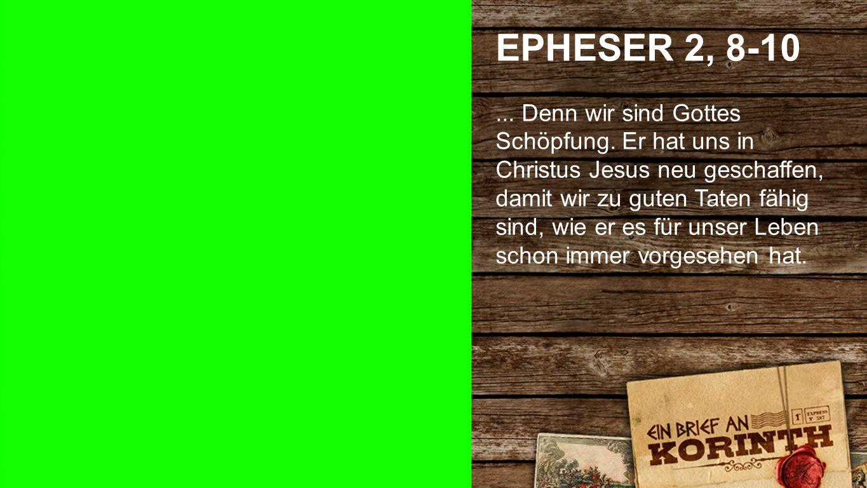 Epheser 2, 8-10 2 EPHESER 2, 8-10.