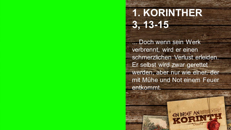 1. KORINTHER 3, 13-15 1. Korinther 3, 13-15 2