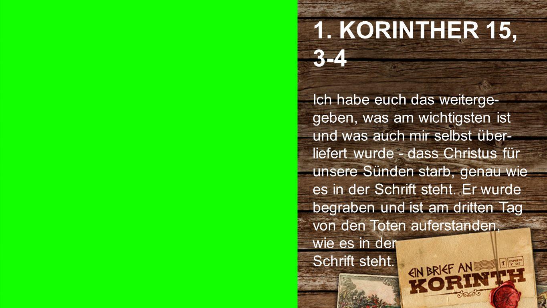 1. KORINTHER 15, 3-4 1. Korinther 15, 3-4