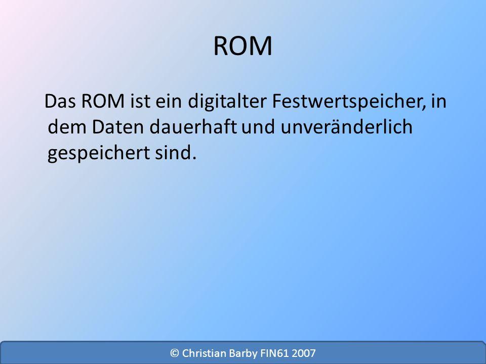 ROM Das ROM ist ein digitalter Festwertspeicher, in dem Daten dauerhaft und unveränderlich gespeichert sind.