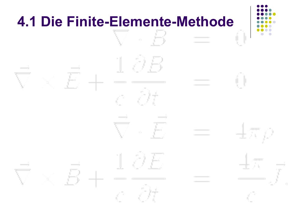 4.1 Die Finite-Elemente-Methode
