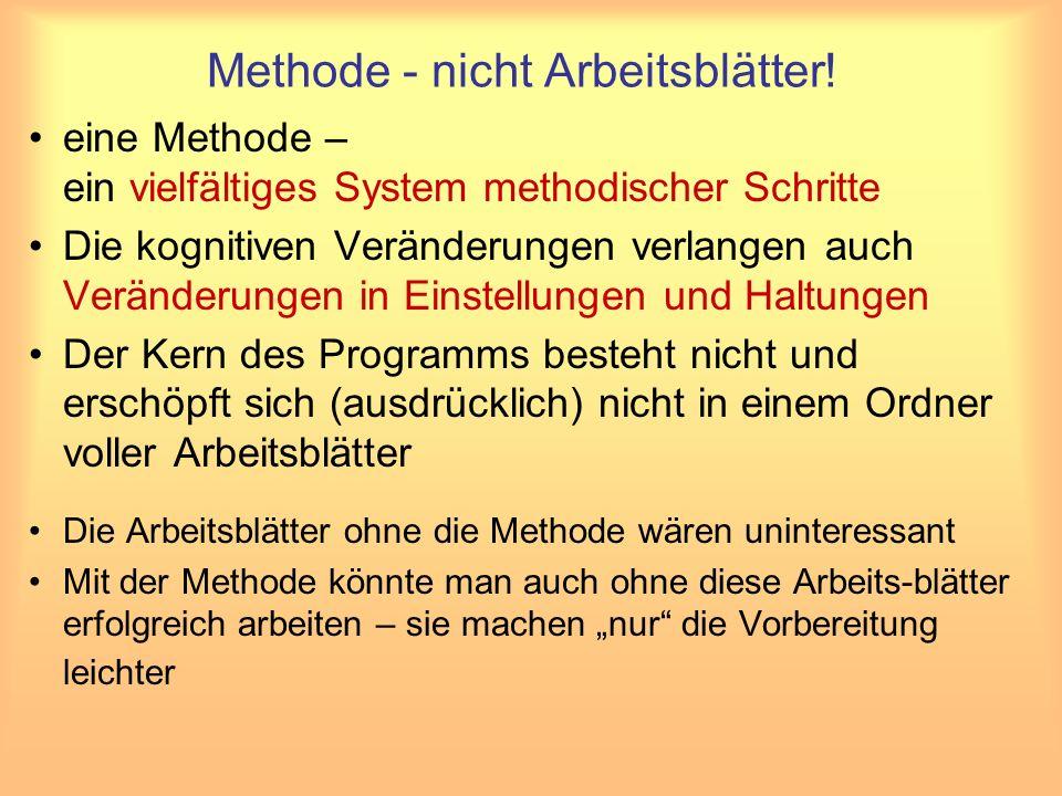 Methode - nicht Arbeitsblätter!