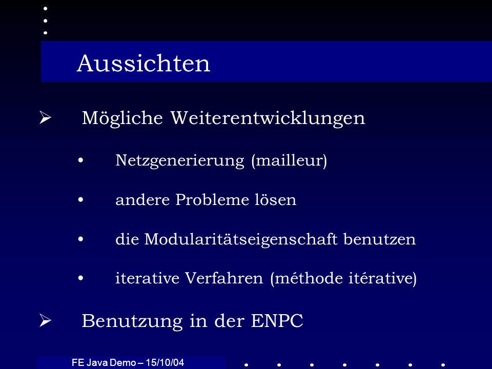 Aussichten Mögliche Weiterentwicklungen Benutzung in der ENPC