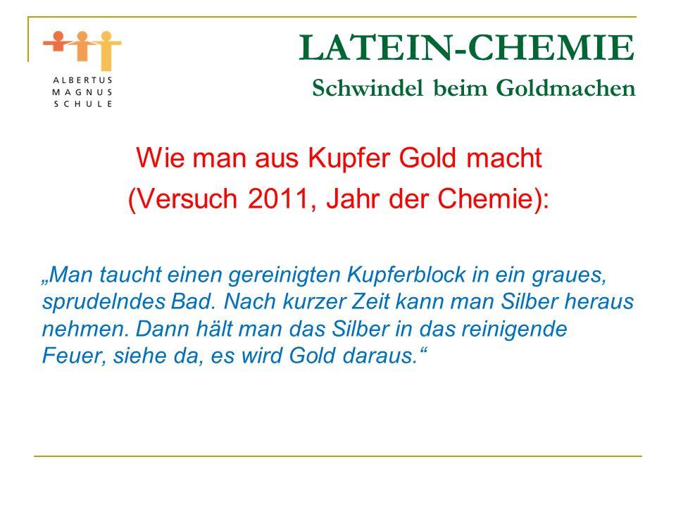 LATEIN-CHEMIE Schwindel beim Goldmachen