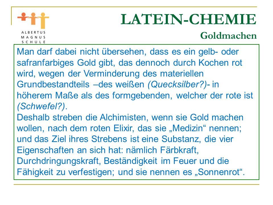 LATEIN-CHEMIE Goldmachen