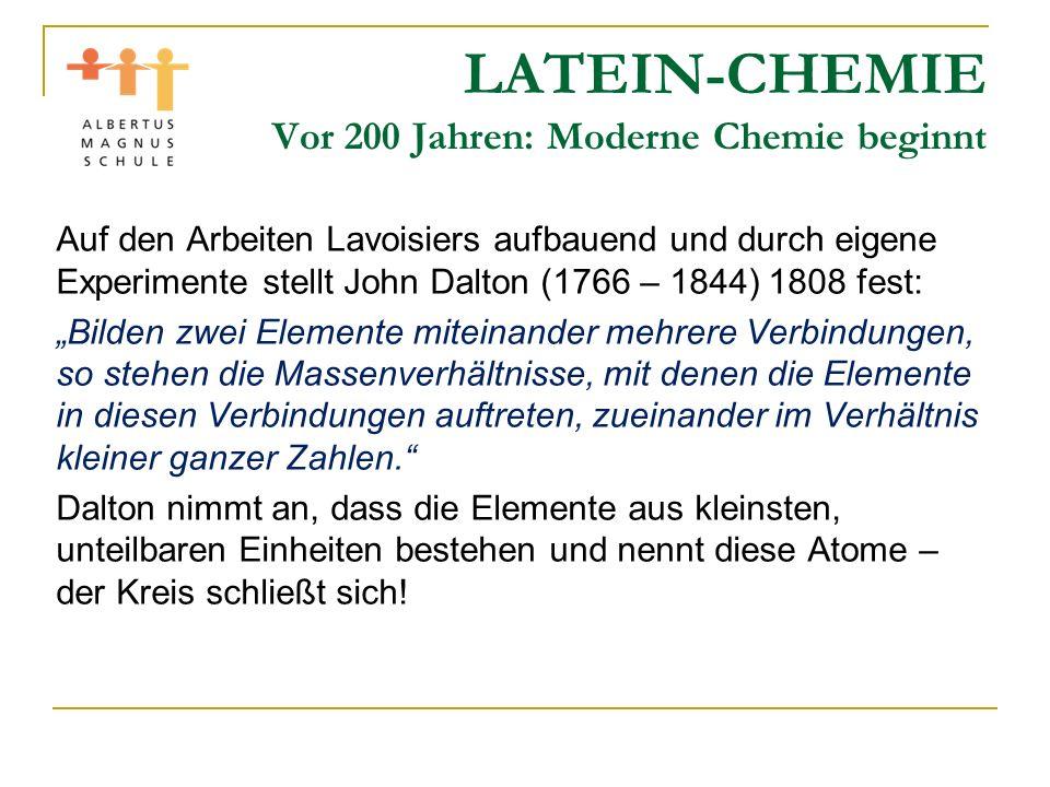 LATEIN-CHEMIE Vor 200 Jahren: Moderne Chemie beginnt