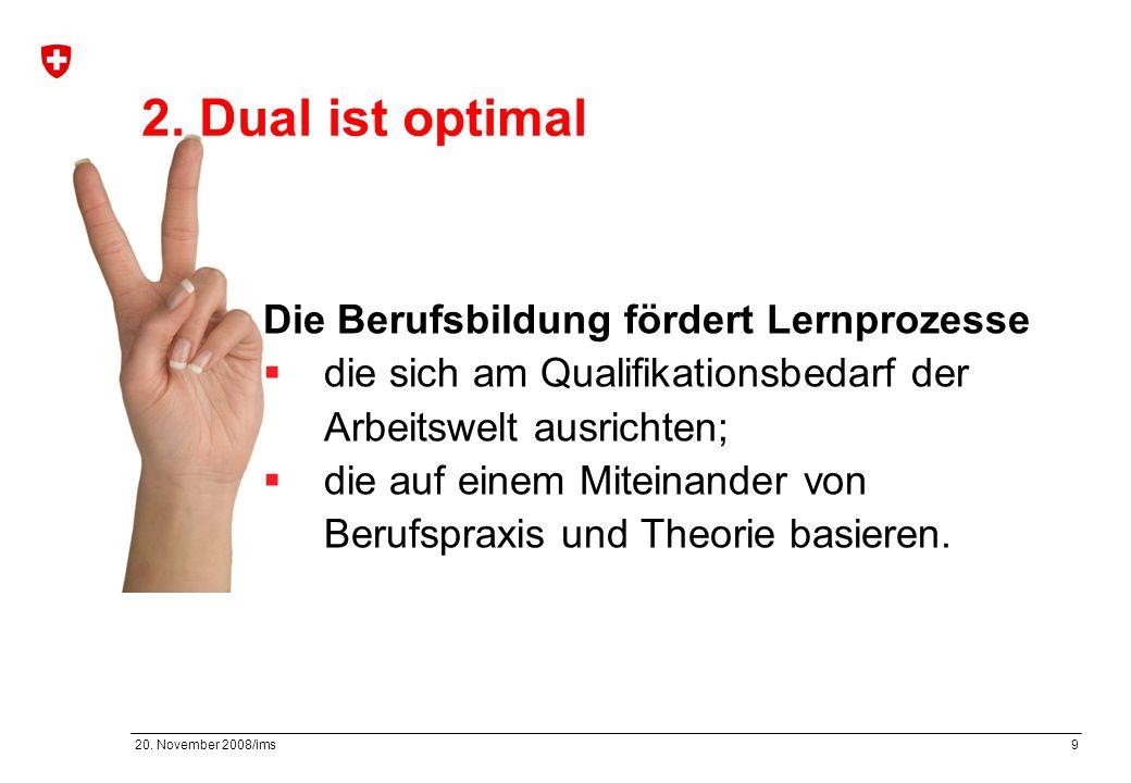 2. Dual ist optimal Die Berufsbildung fördert Lernprozesse