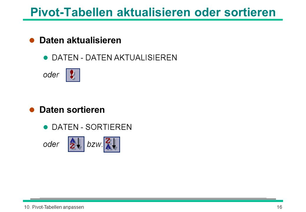 Pivot-Tabellen aktualisieren oder sortieren